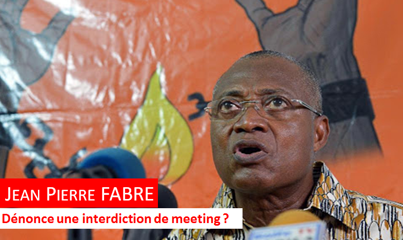 PRESIDENTIELLE AU TOGO: JEAN-PIERRE FABRE DENONCE UNE INTERDICTION DE MEETING